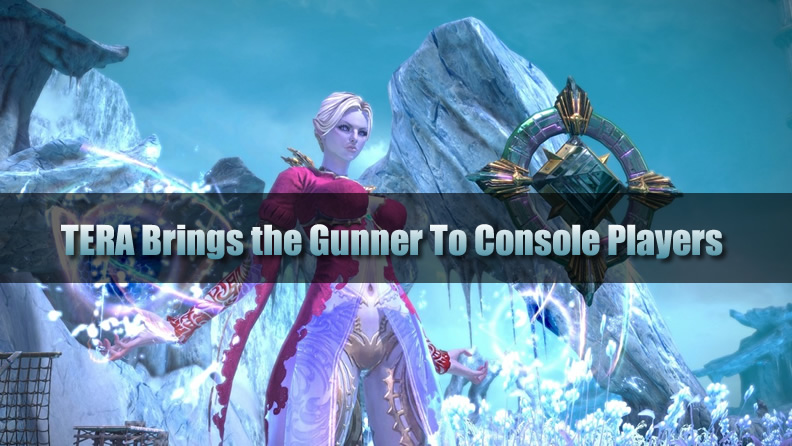 TERA Gunner To Console
