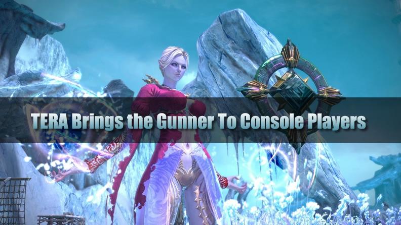 TERA Gunner To Console